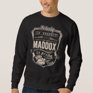 Being MADDOX Is Pretty. Gift Birthday Sweatshirt