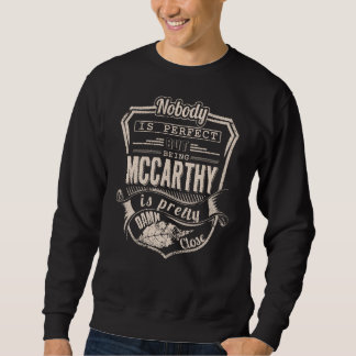 Being MCCARTHY Is Pretty. Gift Birthday Sweatshirt