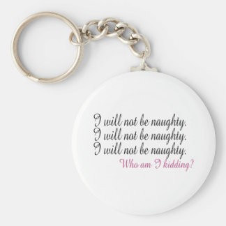 Being Naughty Keychain