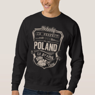Being POLAND Is Pretty. Gift Birthday Sweatshirt