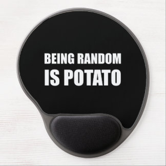 Being Random Is Potato Gel Mouse Pad
