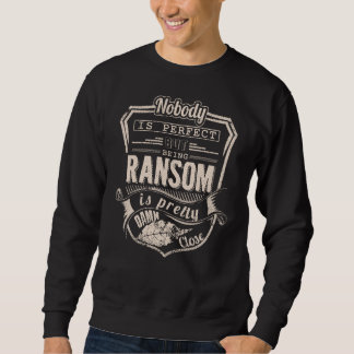 Being RANSOM Is Pretty. Gift Birthday Sweatshirt