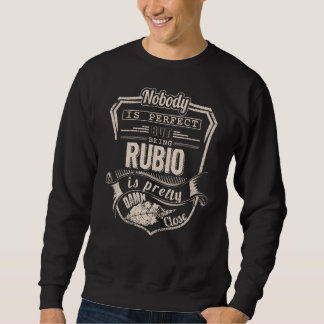 Being RUBIO Is Pretty. Gift Birthday Sweatshirt