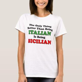 Being Sicilian T-Shirt