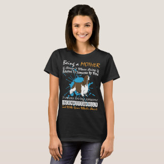 Being Springer Spaniel Mother Doesnt Being Related T-Shirt