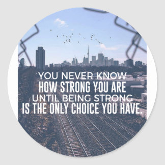 Being Strong Is The Only Choice Classic Round Sticker