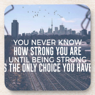 Being Strong Is The Only Choice Coaster