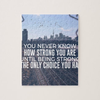 Being Strong Is The Only Choice Jigsaw Puzzle