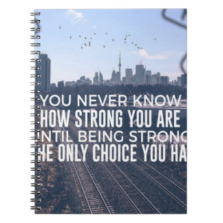 Being Strong Is The Only Choice Spiral Notebook