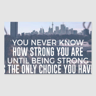 Being Strong Is The Only Choice Sticker