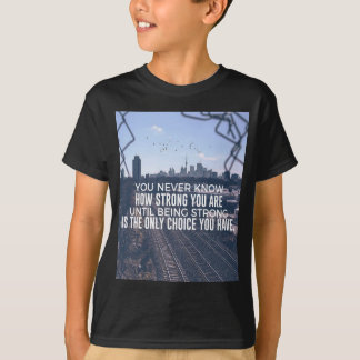 Being Strong Is The Only Choice T-Shirt