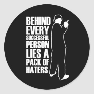 Being Successful Means Haters Round Sticker