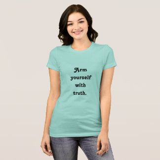 Being Truthful Quote T-shirt