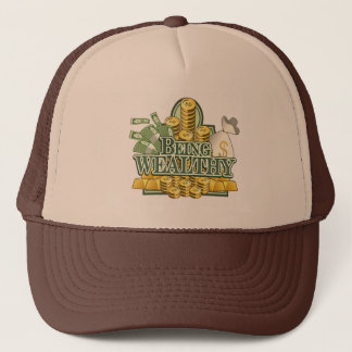 Being Wealthy! Trucker Hat