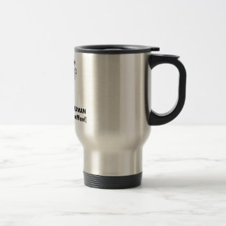 beingcool, INSTANT HUMAN(Just Add Coffee!) Travel Mug