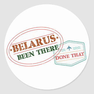 Belarus Been There Done That Classic Round Sticker
