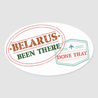 Belarus Been There Done That Oval Sticker