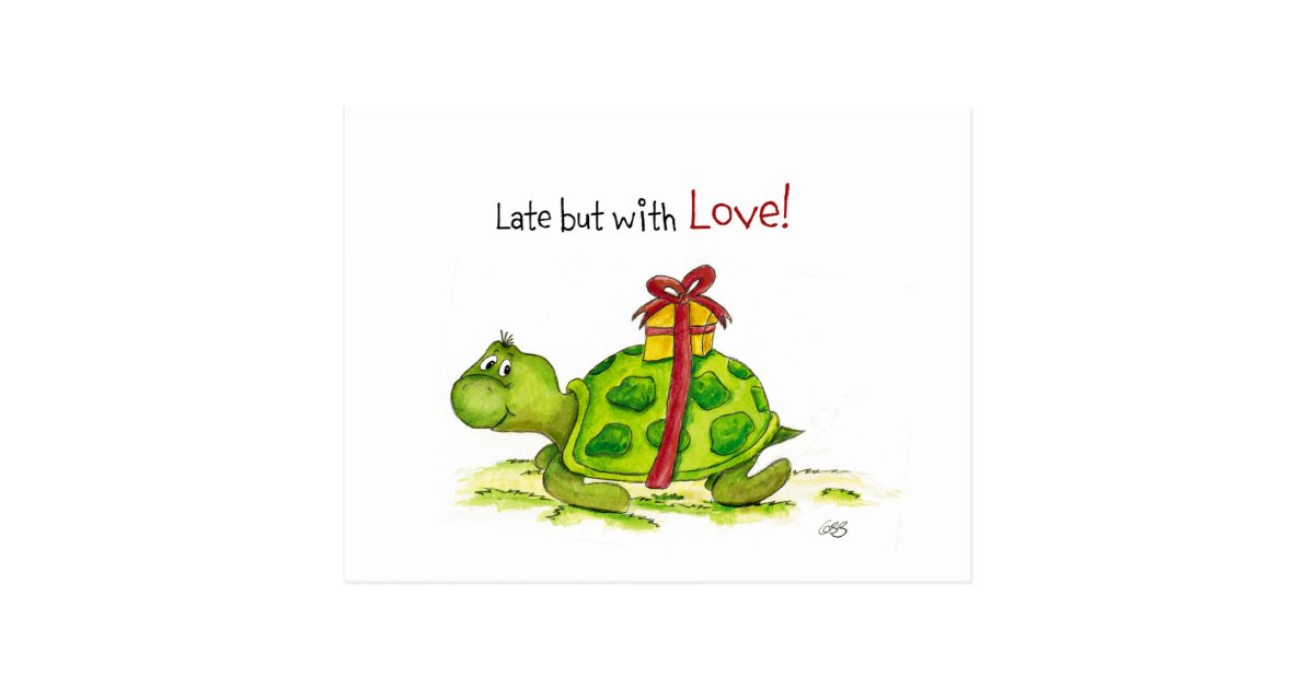 Belated Birthday Turtle Late But With Love Postcard