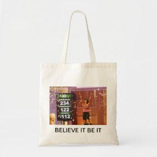 Beleieve It Be It Tote bag