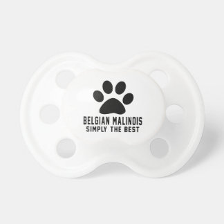 Belgian Malinois Simply the best Pacifier