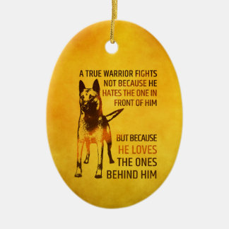 Belgian shepherd - Malinois  - true warrior Ceramic Ornament