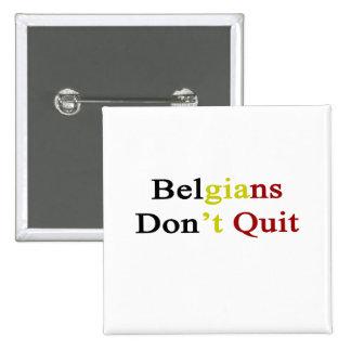 Belgians Don t Quit Pinback Button