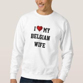 BELGIUM: I LOVE MY BELGIAN WIFE SWEATSHIRT