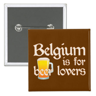 Belgium is for Beer Lovers 2 Inch Square Button