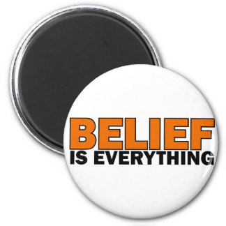 Belief is Everything Magnet