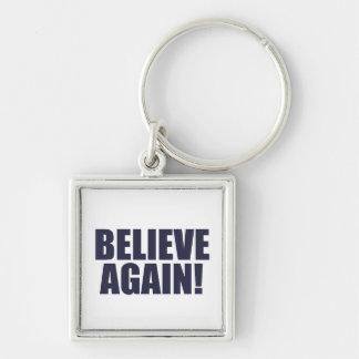Believe Again! Key Chain