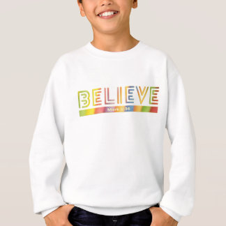 BELIEVE Bible Verse in Stylish Typography Sweatshirt