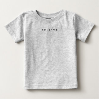 Believe - Cool Modern Baby T-Shirt