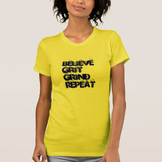 Believe Grit Grind Repeat T-Shirt