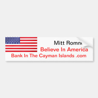 Believe In America Bank In The Cayman Islands .com Bumper Sticker