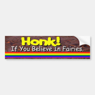 Believe In Fairies? Bumper Sticker