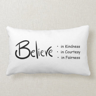 Believe in Kindness, Courtesy & Fairness Pillow