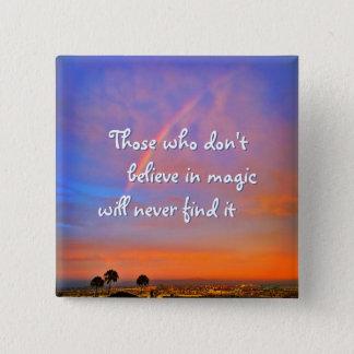 """Believe in magic"" quote rainbow sunrise photo 2 Inch Square Button"