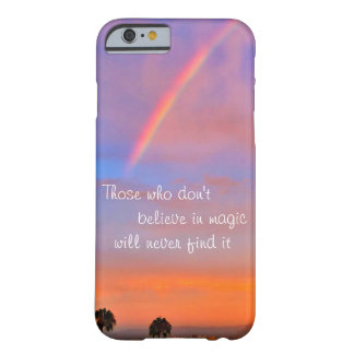 """Believe in Magic"" Quote Rainbow Sunrise Photo Barely There iPhone 6 Case"