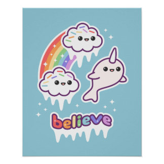 Believe in Narwhals Poster