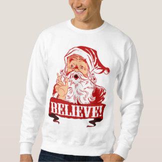 Believe In Santa Claus Sweatshirt