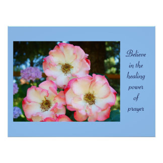 Believe in the Healing Power of Prayer art prints Poster