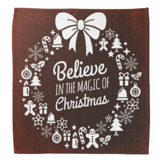Believe In The Magic Of Christmas Bandana