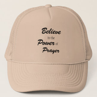 Believe in the Power of Prayer, Trucker Had Trucker Hat