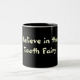 Believe in theTooth Fairy Mug