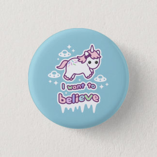 Believe in Unicorns and Aliens 1 Inch Round Button