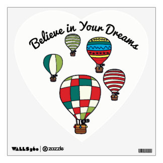 Believe in Your Dreams Hot Air Balloons Boy's Room Wall Decal