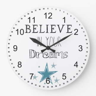 Believe in Your Dreams Large Clock