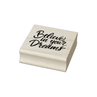 Believe In Your Dreams Rubber Stamp