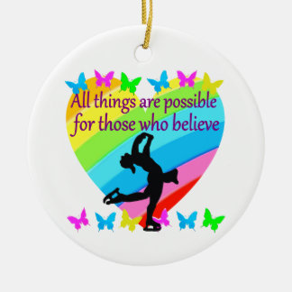 BELIEVE IN YOUR FIGURE SKATING DREAMS CERAMIC ORNAMENT