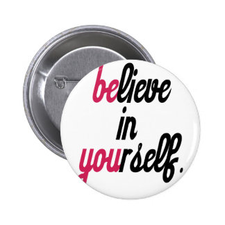 Believe in your self(3).png 2 inch round button